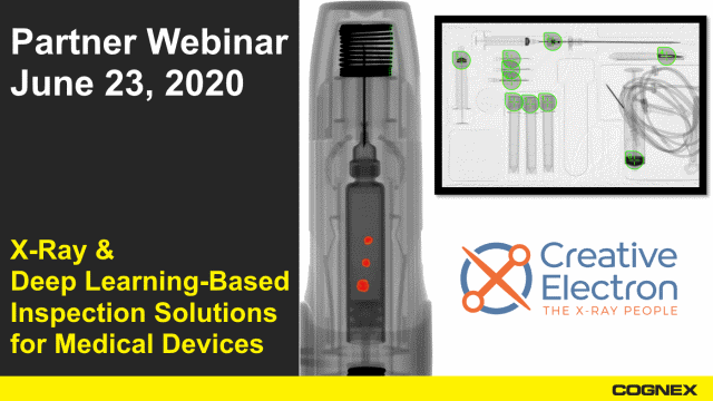 Partner Webinar: X-ray & Deep Learning-Based Inspection Solutions for Medical Devices