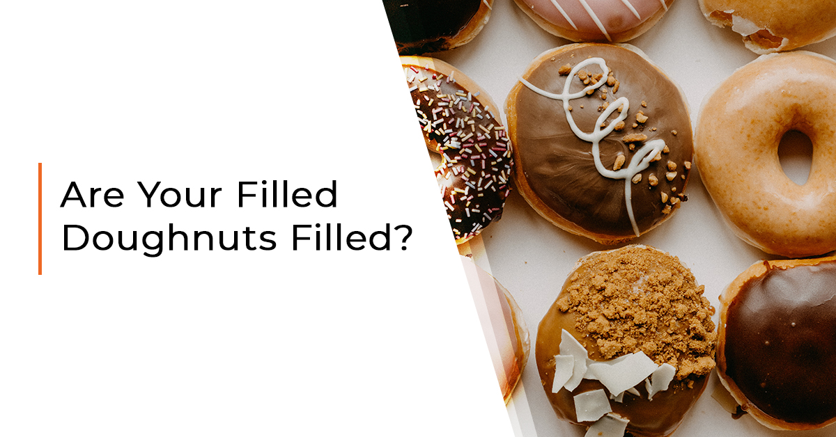 Are Your Filled Doughnuts Filled?