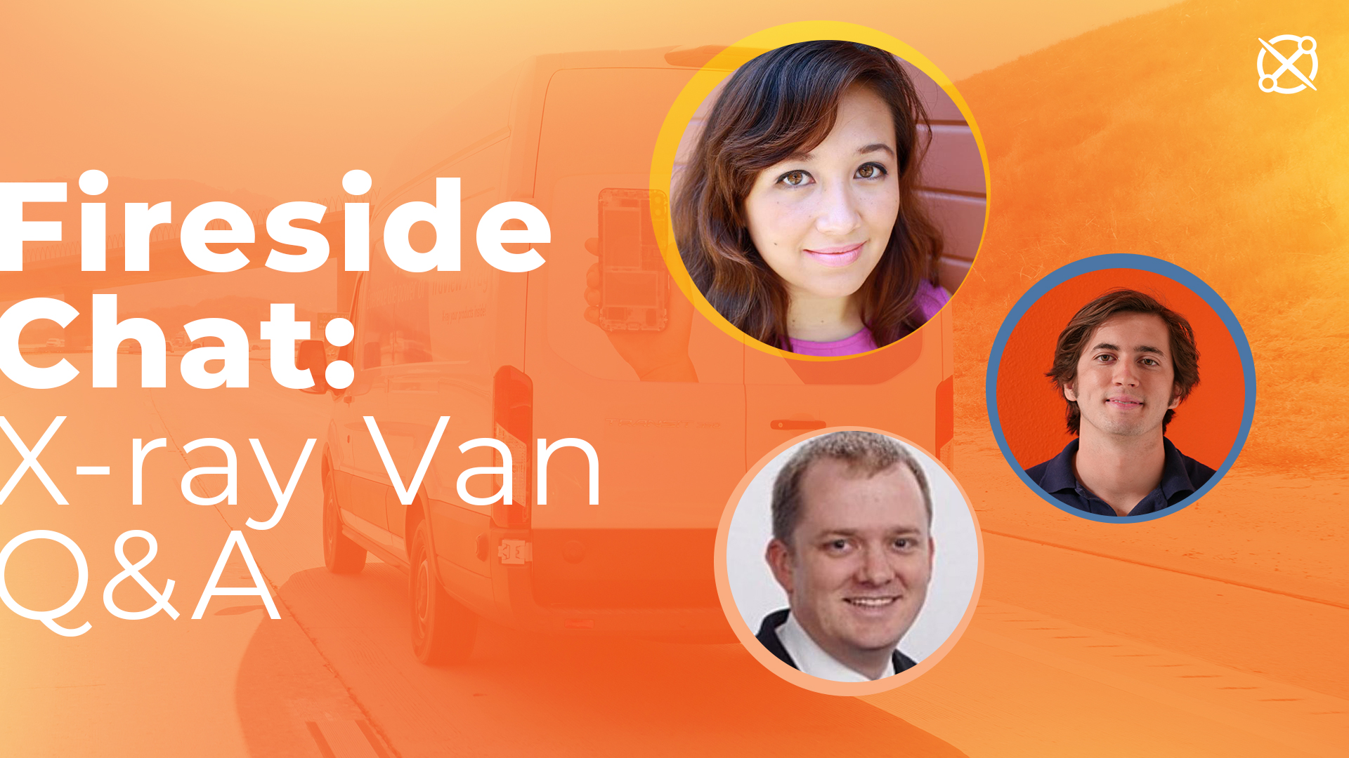 Fireside Chat: Live, from the X-ray Van!
