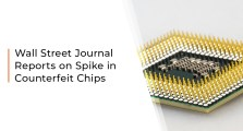 Wall Street Journal Reports on Spike in Counterfeit Chips